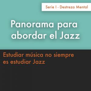 Panorama para Abordar y Entender el Jazz